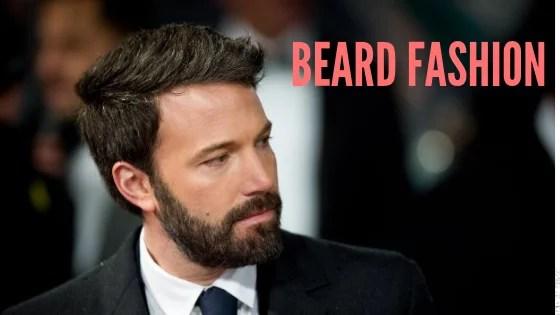 Beard Fashion & Styles for Gentlemen