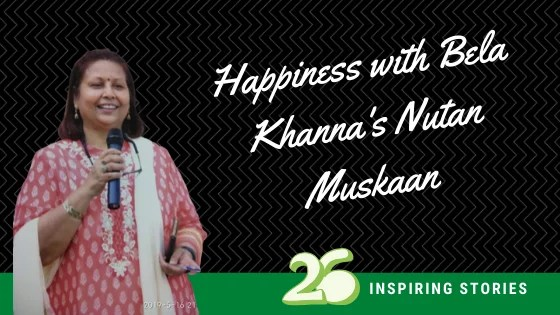 Happiness with Bela Khanna's Nutan Muskaan