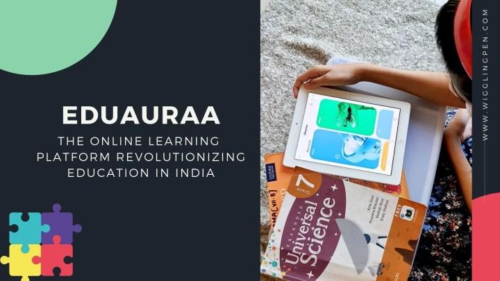Eduauraa – The Online learning platform revolutionizing education in India