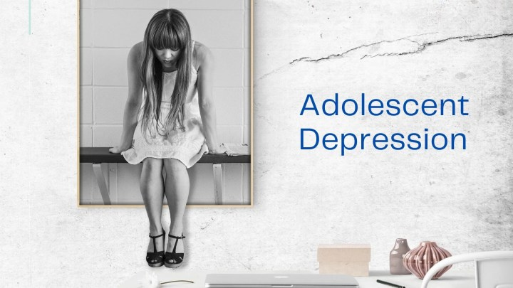 Adolescent Depression- Symptoms, Causes and Solution