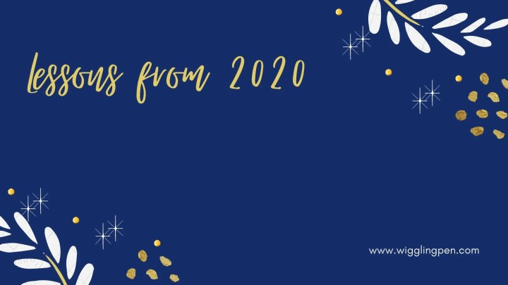 Lessons from 2020 which will help us the entire life