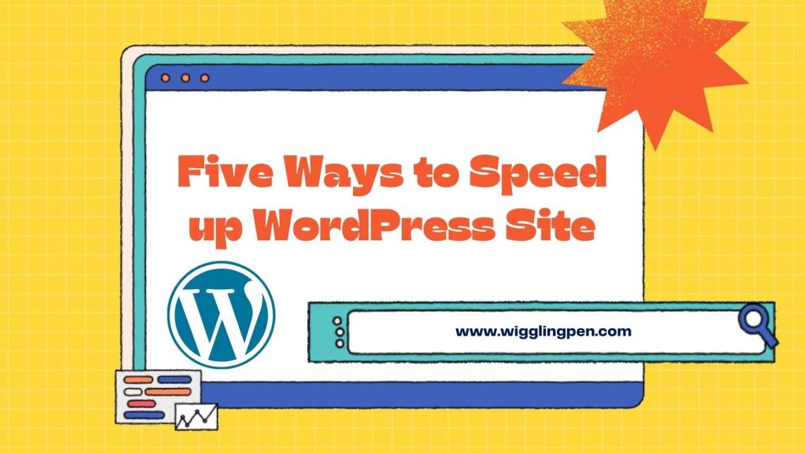 Five Ways to Speed up WordPress Site