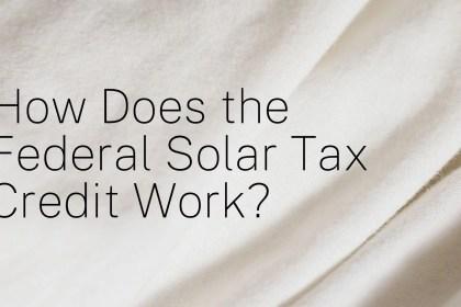 Federal Solar Tax Credit