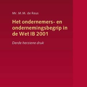 Het ondernemers- en ondernemingsbegrip in de Wet IB 2001 - M.M. de Reus - Paperback (9789013158786)
