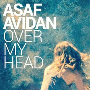 Asaf-Avidan-Over-My-Head-nouveau-single-devoile1 Asaf Avidan - 'Over my head'