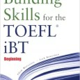 Building Skills for the TOEFL iBT, Beginning Reading - WikiToefl.Net