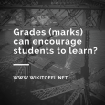 Do Grades Encourage Learning