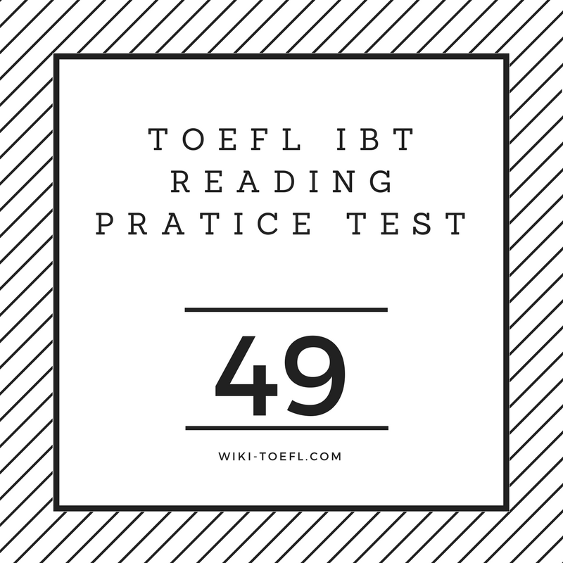 TOEFL IBT Reading Practice Test 49 from The Official Guide