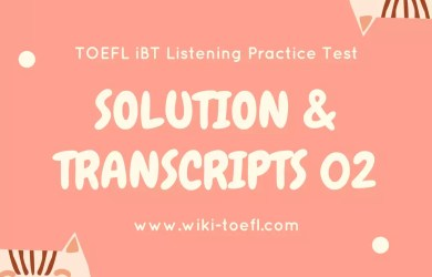TOEFL iBT Listening Practice Test 02 Solution & Transcription