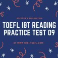 TOEFL IBT Reading Practice Test 09 Solution & Explanation