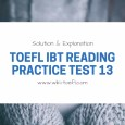 TOEFL IBT Reading Practice Test 13 Solution & Explanation