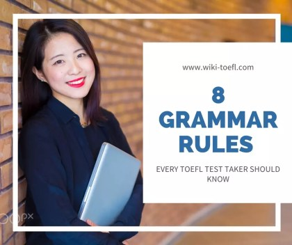 8 Grammar Rules Every TOEFL Test Taker Should Know