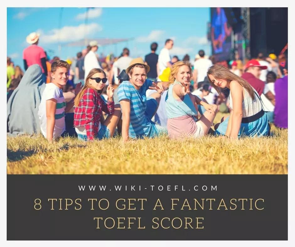 8 Tips to Get a Fantastic TOEFL Score
