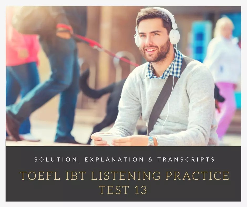 TOEFL IBT Listening Practice Test 13 Solution