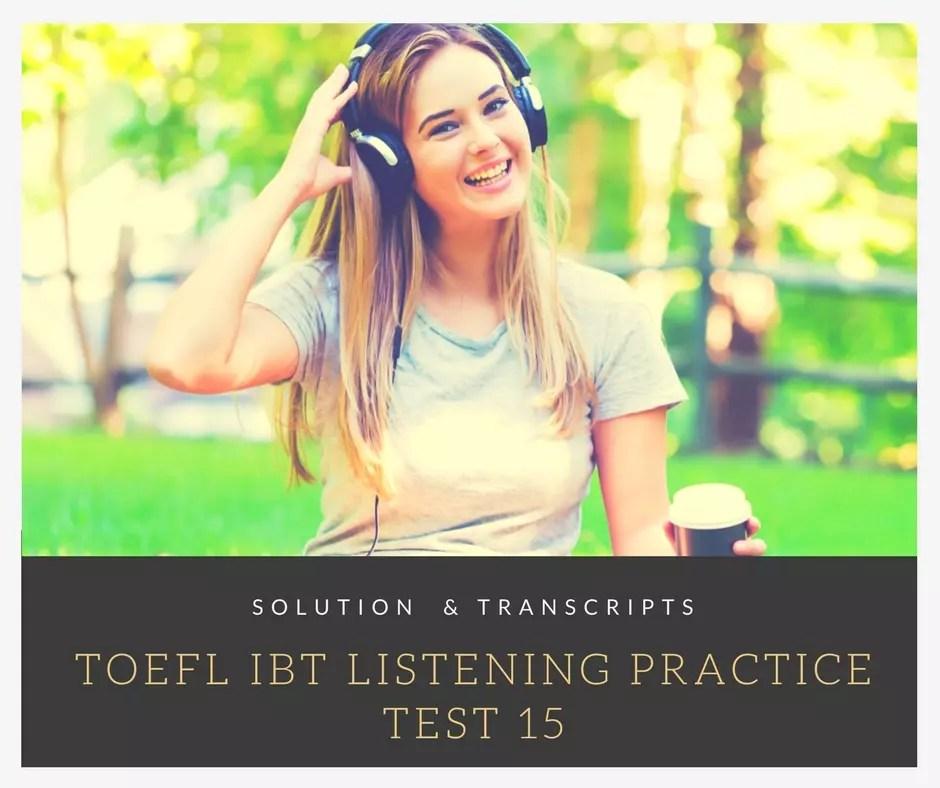 TOEFL IBT Listening Practice Test 15 Solution