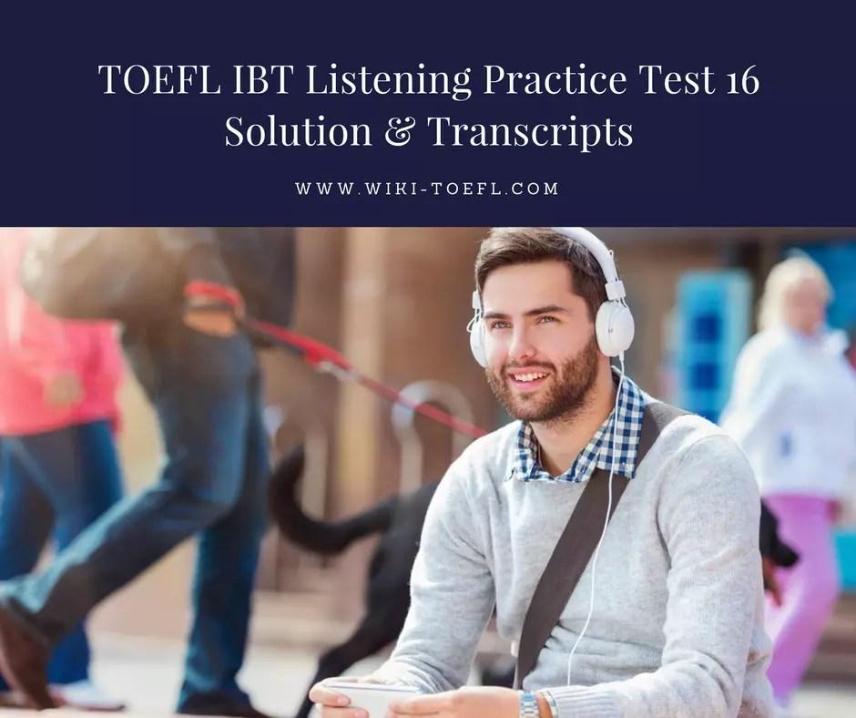 TOEFL IBT Listening Practice Test 16 Solution & Transcripts