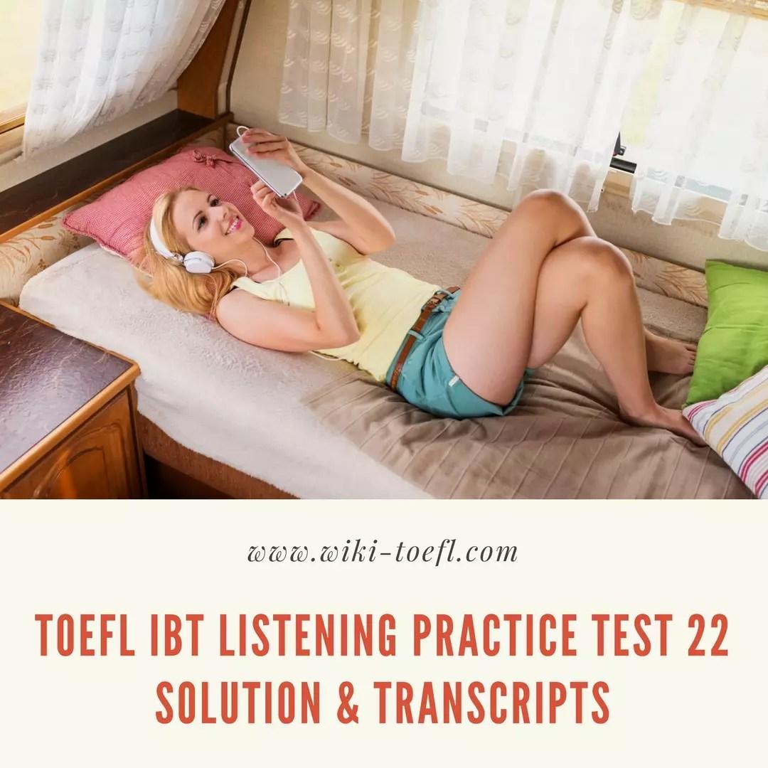 TOEFL IBT Listening Practice Test 22 Solution & Transcripts