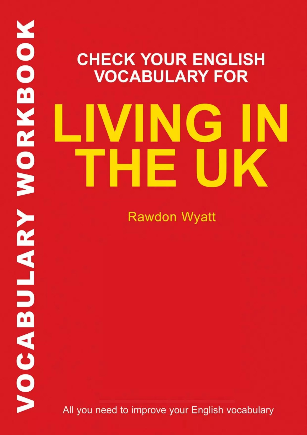 Check your vocabulary for Living in the UK by Rawdon Wyatt
