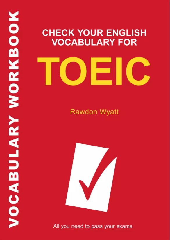 Check your English vocabulary forTOEIC by Rawdon Wyatt