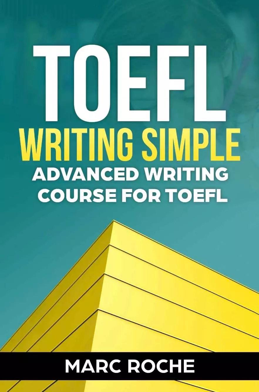 Toefl Writing Simple Advanced Writing Course For Toefl Tasks 1 2