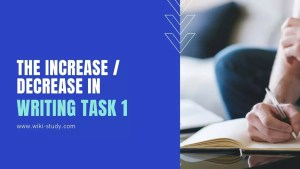 The increase / decrease in the IELTS Writing Task 1
