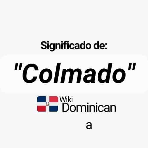 ¿Qué significa Colmado en República Dominicana?