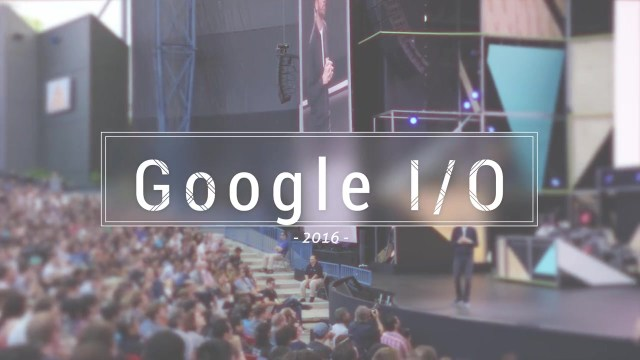 Google IO 2016 Keynotes