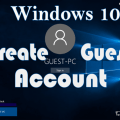 How to Setup guest account on Windows 10