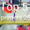 Top 5 Best 3D Printers of 2016