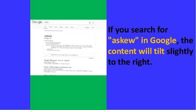Askew Tilt Google Fun Facts