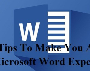 10 Tips That Makes You A Microsoft Word Expert