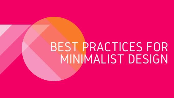 Best Minimialist Design Tips