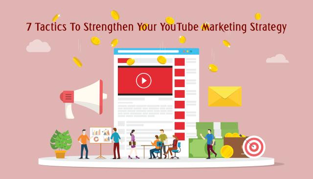 Tactics To YouTube Marketing Strategy
