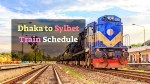 Dhaka to Sylhet Train Schedule and Ticket Price 2020 {Latest}