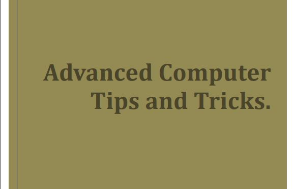 Advance Computer Tips And Tricks