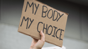 woman her right to choose what she does with her body