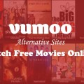 7+ Best Vumoo Alternative Sites to Watch Free Movies Online