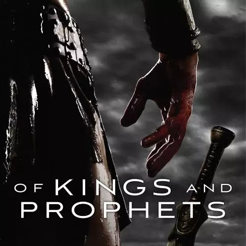 Of Kings and Prophets (2016)