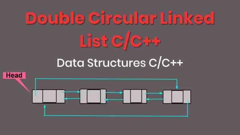 Doubly Circular Linked List C/C++