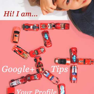 Google Plus Profile Tips: Hi! I am…