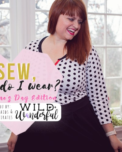 Sew, What Do I Wear? | P4P + M4M Valentine's Day Tour