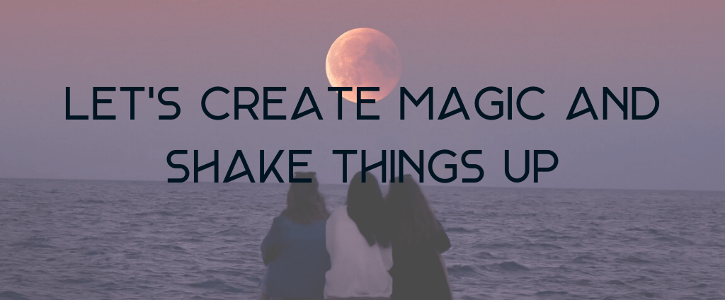 Creating magic and shaking things up - the Sisterhood a.k.a membership site for women