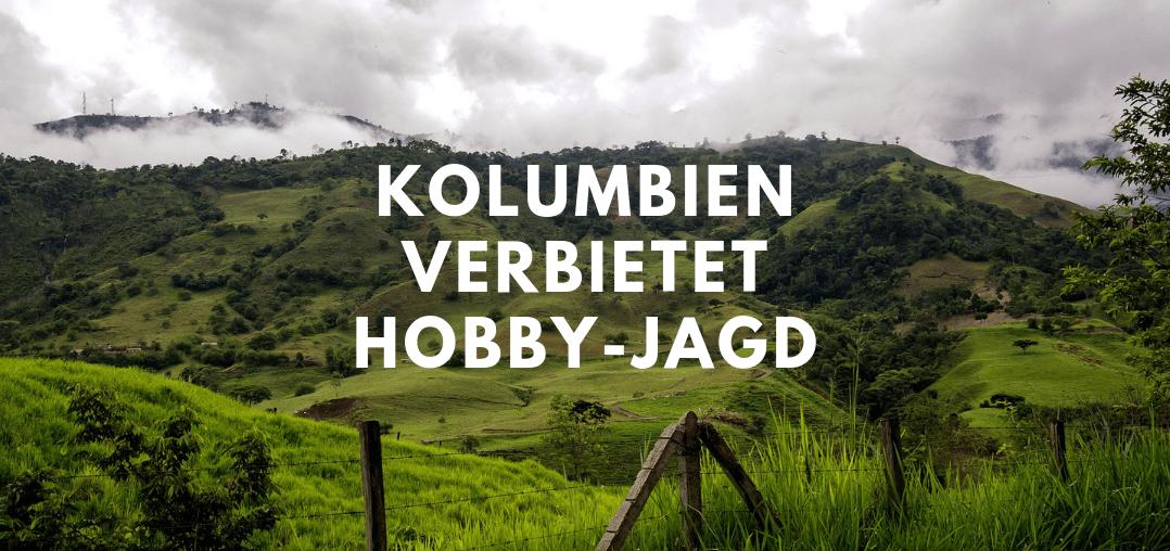 Kolumbien verbietet Hobby-Jagd