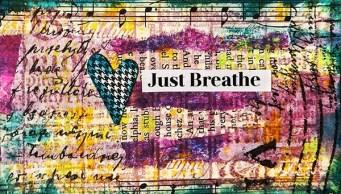Just Breathe Mixed Media Art