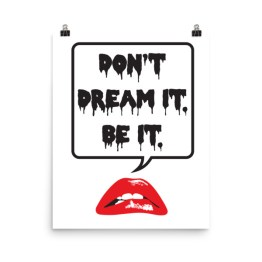 Don't Dream It Poster by Wilde Designs