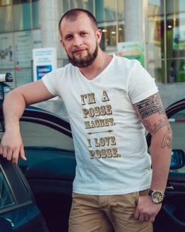 I'm a Posse Magnet. I Love Posse. t-shirt