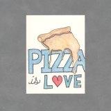 Pizza is Love Original Art Card by Wilde Designs
