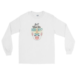 Do I Make You Horny Long Sleeve tshirt by Wilde Designs