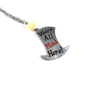 We're All Mad Here Necklace by Wilde Designs
