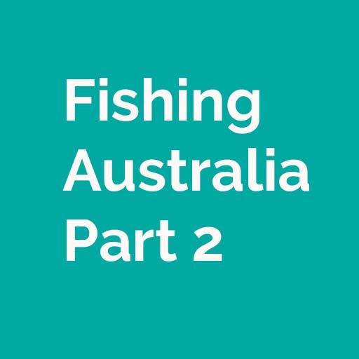 Fishing Australia Part 2